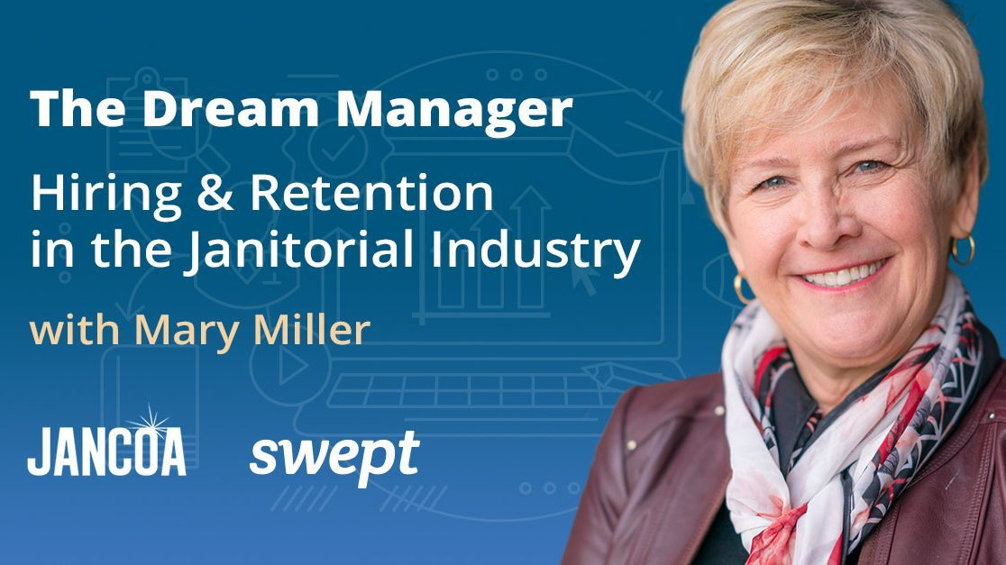Watch Now: The Dream Manager, Hiring & Retention in the Janitorial Industry
