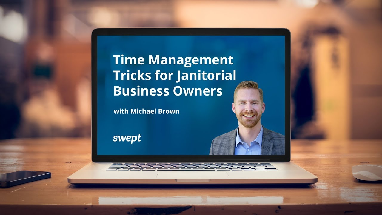 Watch Now: Time Management Tricks for Janitorial Business Owners