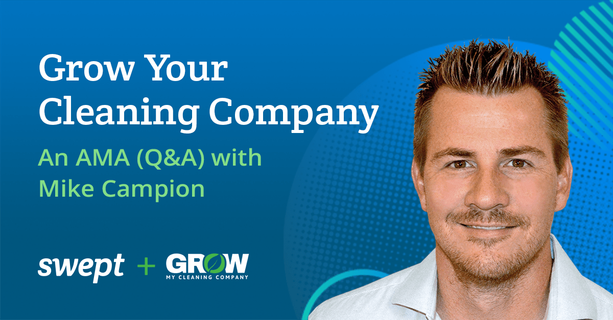 Grow Your Cleaning Company an AMA (Q&A) with Mike Campion