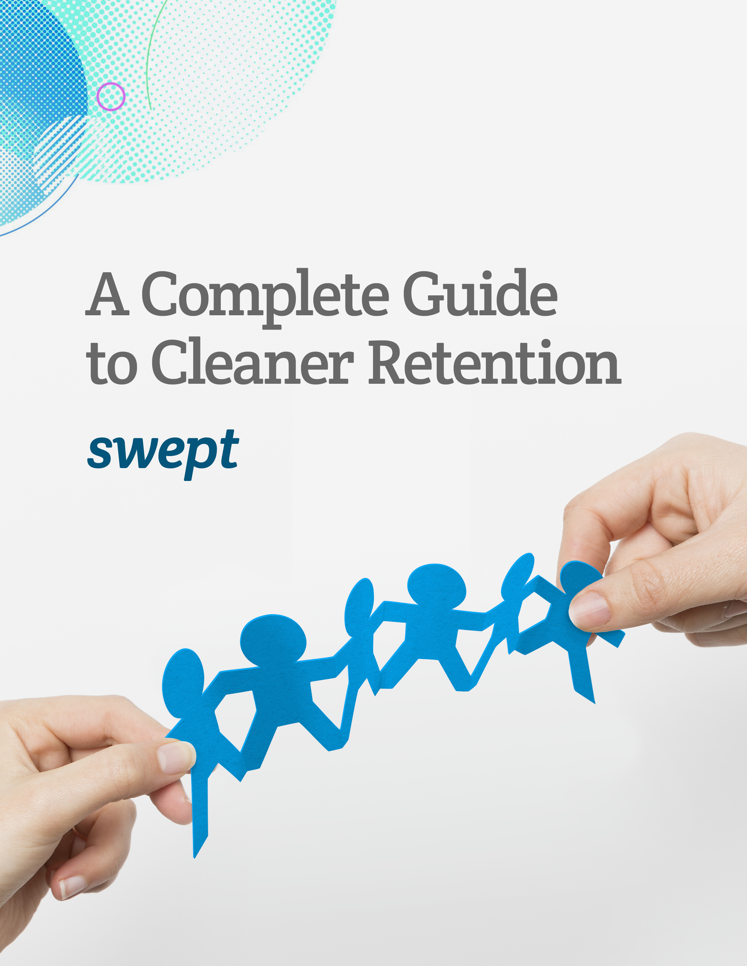 Swept Guide to Cleaner Retention