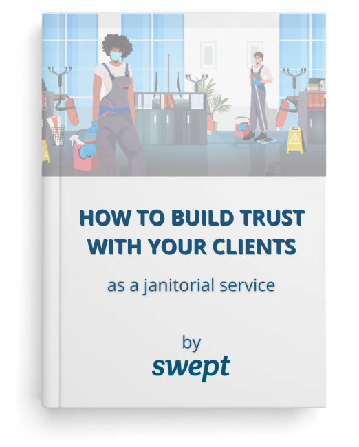 Build Trust With Your Clients and Improve Communication in your Janitorial Business